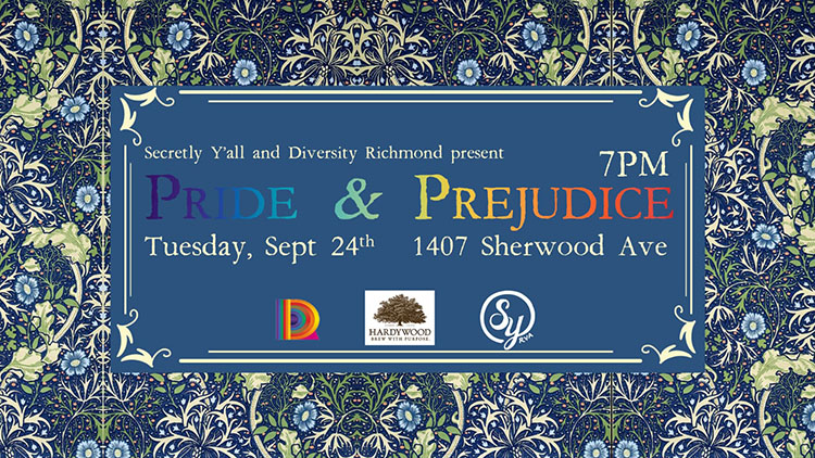 Secretly Y'all and Diversity Richmond present Pride & Prejudice