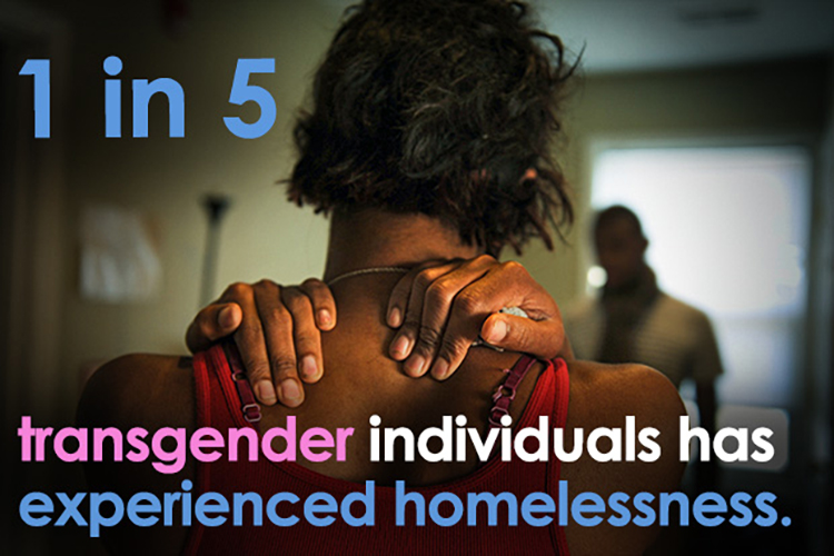 1 in 5 transgender individuals has experienced homelessness