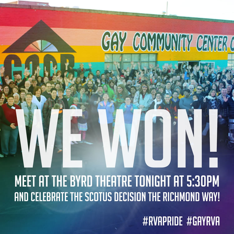 We Won! Meet at the Byrd Theatre tonight at 5:30pm and celebrate the SCOTUS decision the Richmond way!