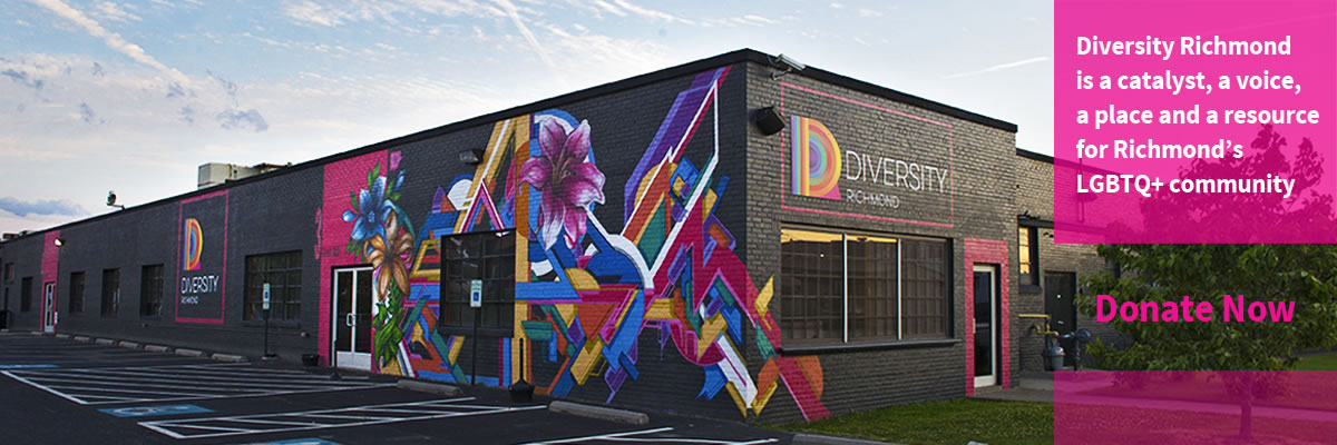 Diversity Richmond is a catalyst, a voice, a place and a resource for Richmond's LGBTQ+ community. Donate Now